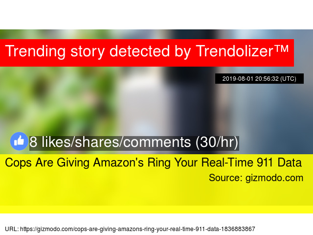 Real Time 911 >> Cops Are Giving Amazon 39 S Ring Your Real Time 911 Data